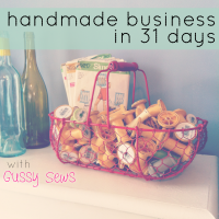 Gussy Sews Blog Series: Handmade Business in 31 Days